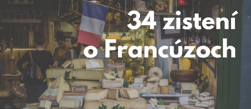 Mojich 34 zistení o Francúzoch (nielen z juhu)
