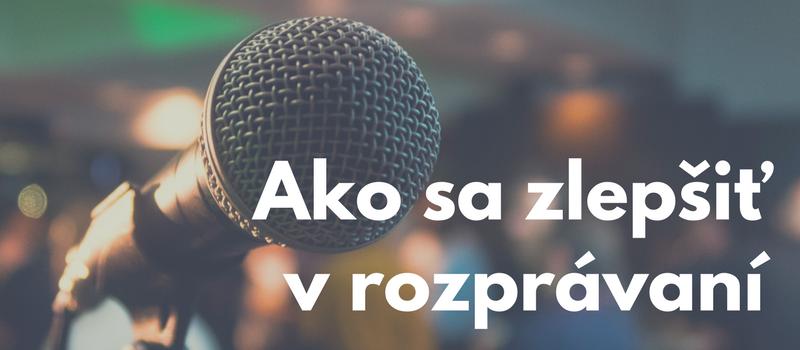 Ako sa zlepšiť v rozprávaní (aj keď doma nemáte žiadneho Francúza)